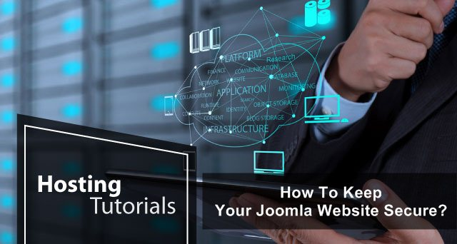 Joomla Hosting Tips - How To Keep Your Joomla Website Secure